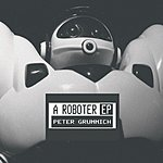 Peter Grummich A Roboter (Maxi-Single)