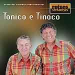 Tonico E Tinoco Raizes Sertanejas