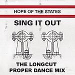 Hope Of The States Sing It Out (The Longcut Proper Dance Remix)