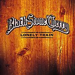 Black Stone Cherry Lonely Train (Single)