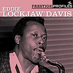 Eddie 'Lockjaw' Davis Prestige Profiles: Eddie 'Lockjaw' Davis, Vol.10