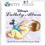 Fred Mollin Disney's Lullaby Album: Gentle Instrumental Favorites For Babies