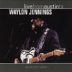 Waylon Jennings Live From Austin, TX