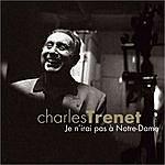 Charles Trenet Je N'irari Pas À Notre-Dame
