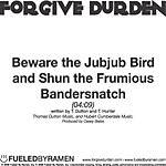 Forgive Durden Beware The Jubjub Bird And Shun The Frumious Bandersnatch (Single)