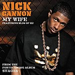 Nick Cannon My Wife/Dime Piece (2-Track Single)