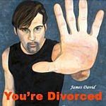 James David You're Divorced