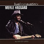 Merle Haggard Live From Austin, TX