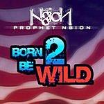 Prophet N8ion Born To Be Wild