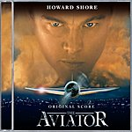 Howard Shore The Aviator: Original Motion Picture Soundtrack