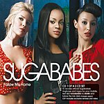 Sugababes Follow Me Home