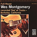 Wes Montgomery Full House (Live) (Remastered)