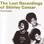 Shirley Caesar The Lost Recordings Of Shirley Caesar: The Invitation