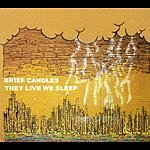 Brief Candles They Live We Sleep