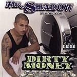 Mr. Shadow Dirty Money (Parental Advisory)