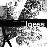 Loess Wind And Water