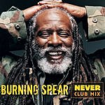 Burning Spear Never/O'Rastaman