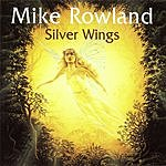 Mike Rowland Silver Wings (Re-issue)