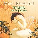 Mike Rowland Titania The Fairy Queen