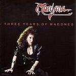 Morgana Three Years Of Madness