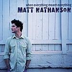 Matt Nathanson When Everything Meant Everything