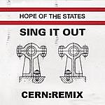 Hope Of The States Sing It Out (Cern Remix)