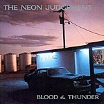 The Neon Judgement Blood & Thunder