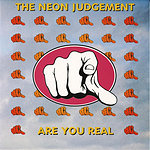 The Neon Judgement Are You Real