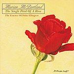 Marian McPartland The Single Petal Of A Rose: The Essence Of Duke Ellington (Live)