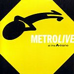 Metro Live At The A-Trane