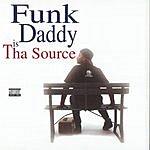 Funkdaddy Funk Daddy Is Tha Source (Parental Advisory)