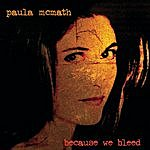 Paula McMath Because We Bleed