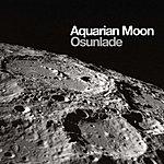 Osunlade Aquarian Moon