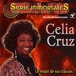 Celia Cruz Serie Inmortales: Lo Mejor De Sus Clásicos