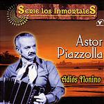 Astor Piazzolla Serie Los Inmortales: Adiós Nonino