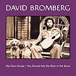 David Bromberg My Own House/You Should See The Rest Of The Band (Remastered)
