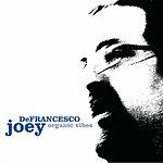 Joey DeFrancesco Organic Vibes