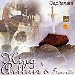 Capitanata King Arthur's Sounds