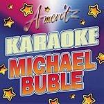 Michael Bublé Karaoke: Michael Bublé