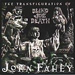 John Fahey The Transfiguration Of Blind Joe Death