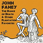 John Fahey The Dance Of Death & Other Plantation Favorites