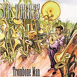J.P. Torres Trombone Man