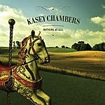 Kasey Chambers Nothing At All