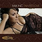 Milk Inc. Tainted Love (6-Track Maxi-Single)