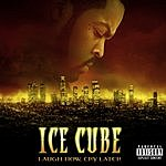 Ice Cube Laugh Now, Cry Later (Parental Advisory) (With Bonus Track)