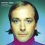 Morten Abel I'll Come Back And Love You Forever