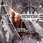 Sacrificium Escaping The Stupor (Parental Advisory)