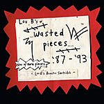 Sentridoh Lou B's Wasted Pieces '87-'93