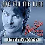 Jeff Foxworthy Blue Collar Comedy Tour: One For The Road EP