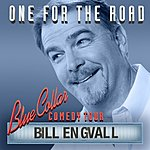 Bill Engvall Blue Collar Comedy Tour: One For The Road EP